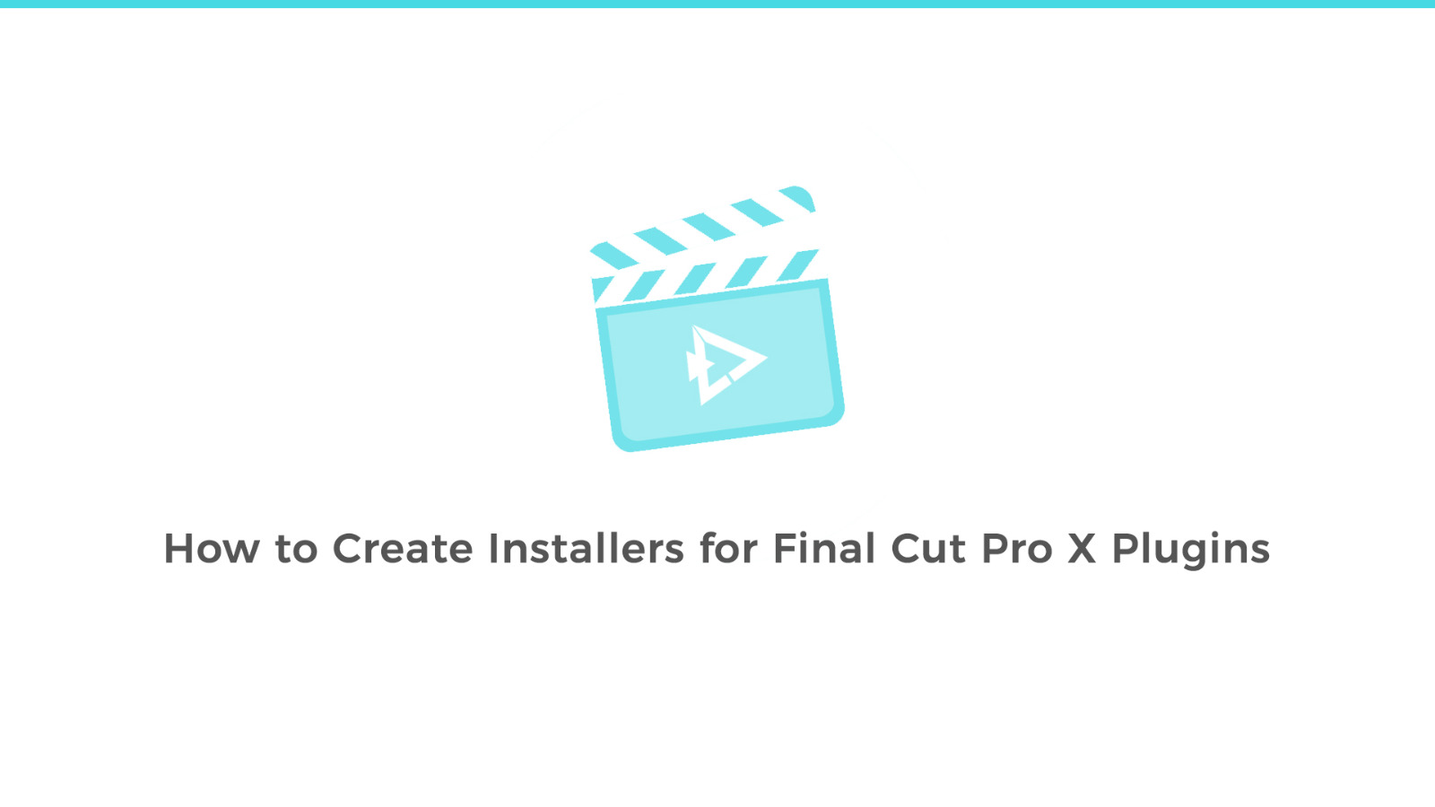 How to Create Installers for FCPX Plugins