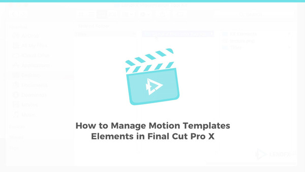 How to Manage Motion Templates in FCPX 10.3.2