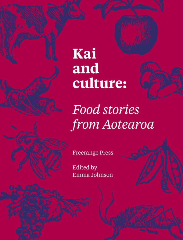 Kai and culture: Food stories from Aotearoa.