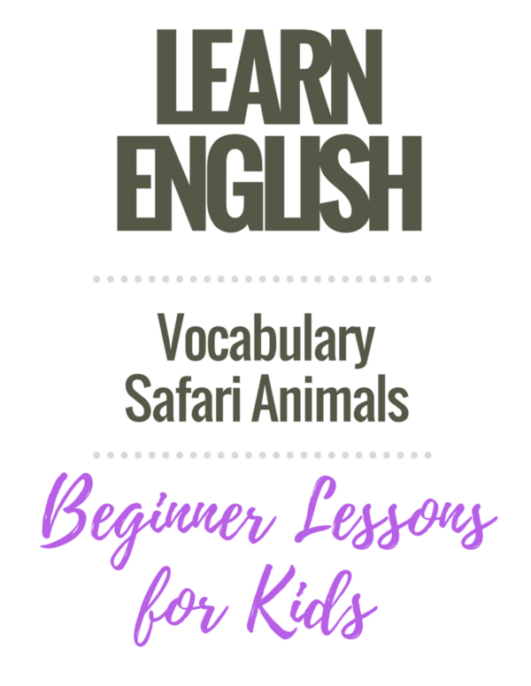 English Vocabulary Lessons for Kids: Safari Animals