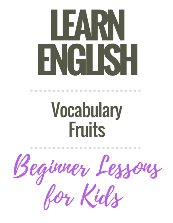 English Vocabulary Lessons for Kids: Fruits