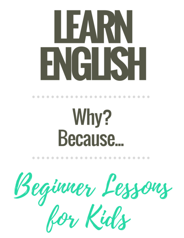 Beginner English Worksheets for Kids: Why? Because...