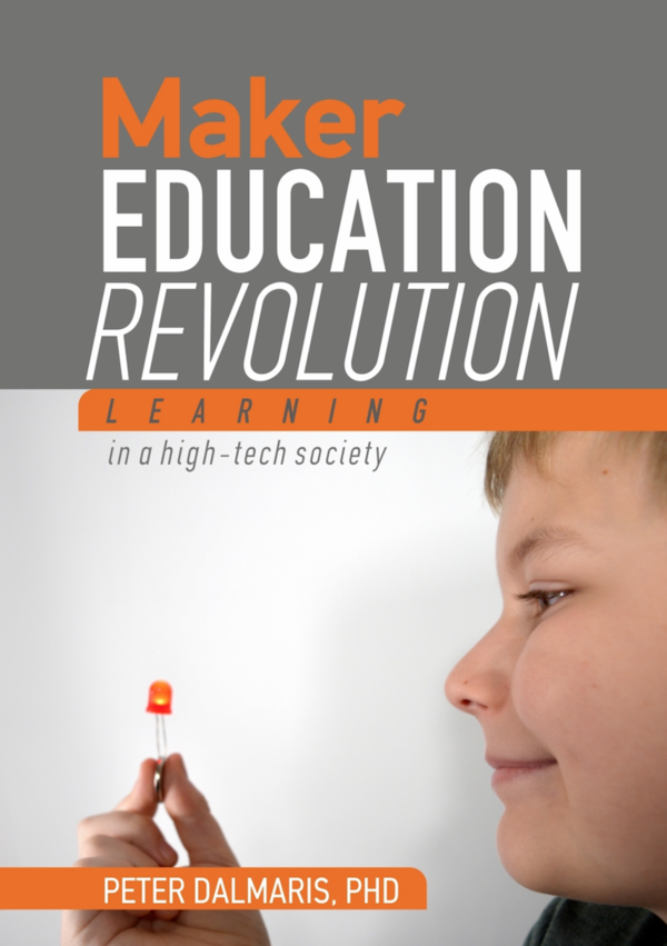 Maker Education Revolution, Peter Dalmaris, ebook edition