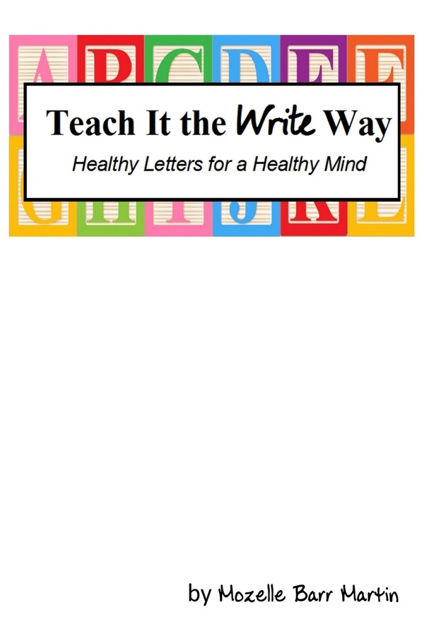 Paperback: Teach It the Write Way: Healthy Letters for a Healthy Mind