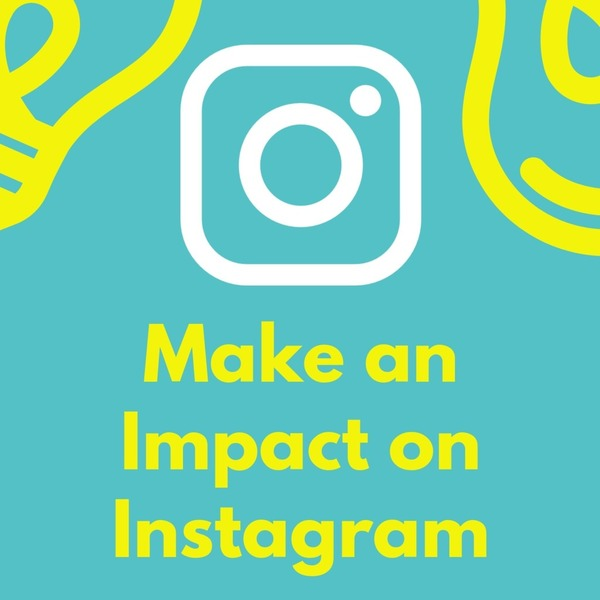 Make an Impact on Instagram