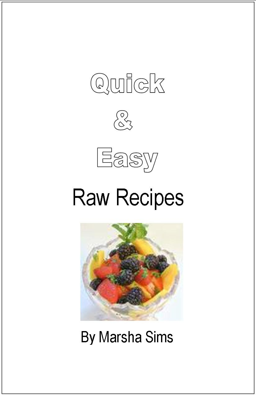 Quick easy raw food recipes marsha sims image 0 forumfinder Image collections